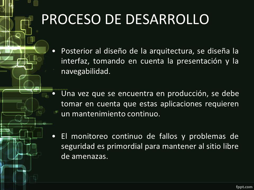 PROCESO DE DESARROLLO Posterior al diseño de la arquitectura, se diseña la interfaz, tomando en cuenta la presentación y la navegabilidad.