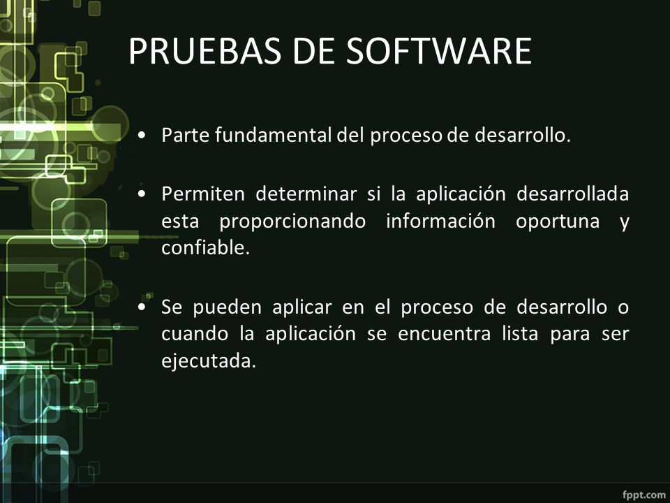 PRUEBAS DE SOFTWARE Parte fundamental del proceso de desarrollo.