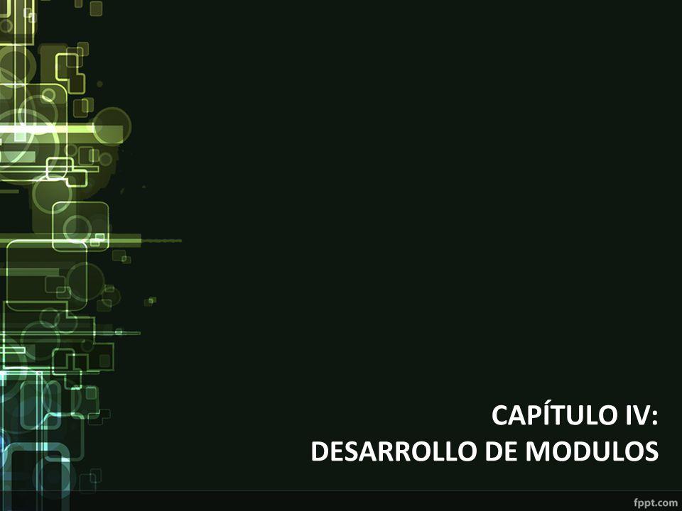 CAPÍTULO IV: DESARROLLO DE MODULOS