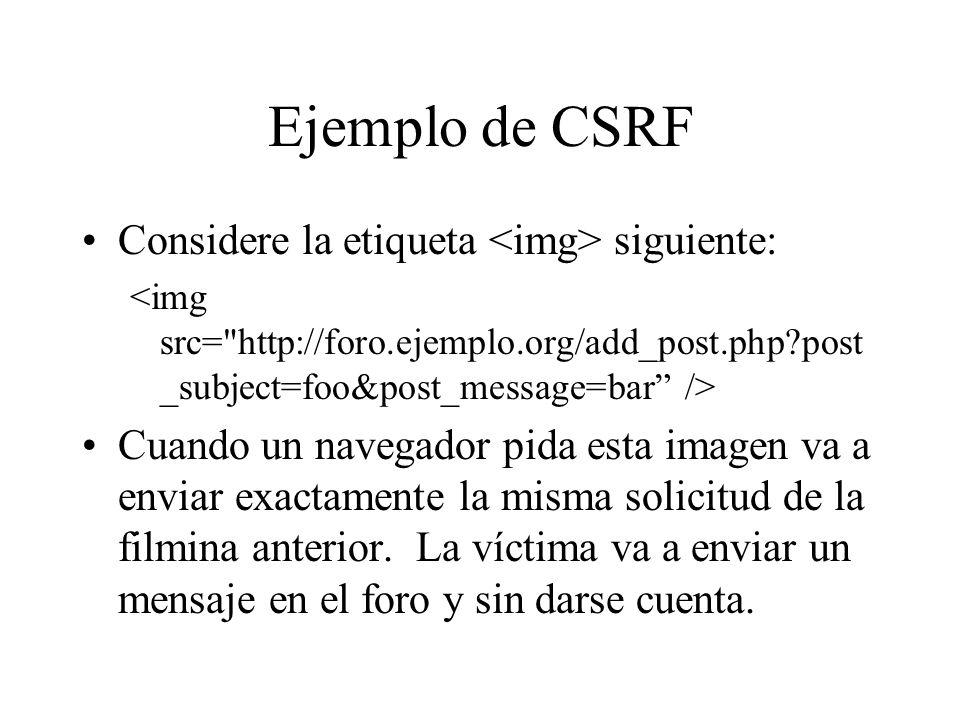 Ejemplo de CSRF Considere la etiqueta <img> siguiente: