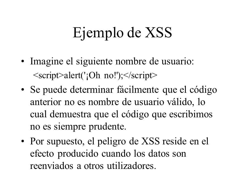 Ejemplo de XSS Imagine el siguiente nombre de usuario: