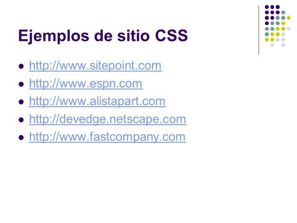 Ejemplos de sitio CSS http://www.sitepoint.com http://www.espn.com