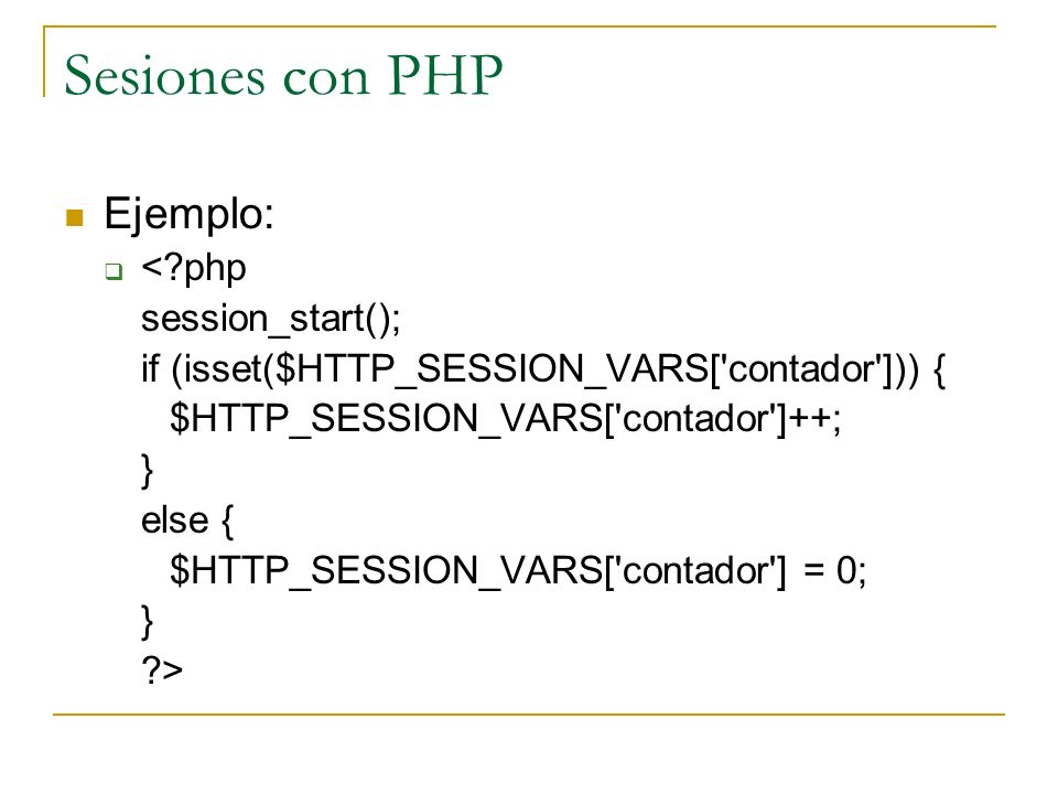 Sesiones con PHP Ejemplo: < php session_start();