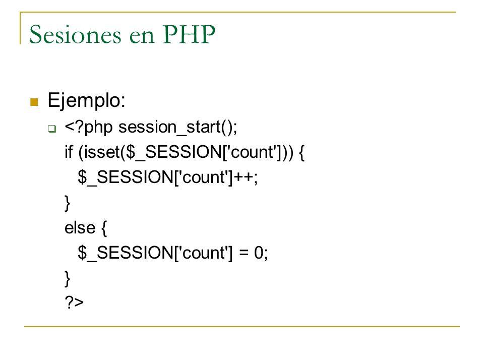 Sesiones en PHP Ejemplo: < php session_start();