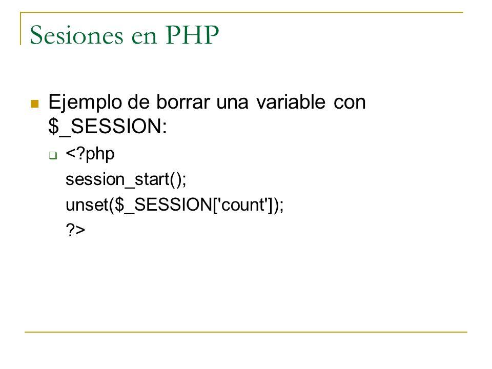 Sesiones en PHP Ejemplo de borrar una variable con $_SESSION: < php