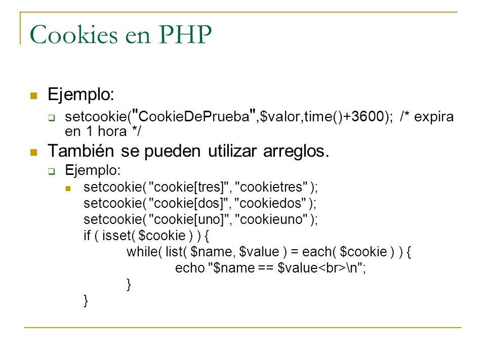 Cookies en PHP Ejemplo: También se pueden utilizar arreglos.