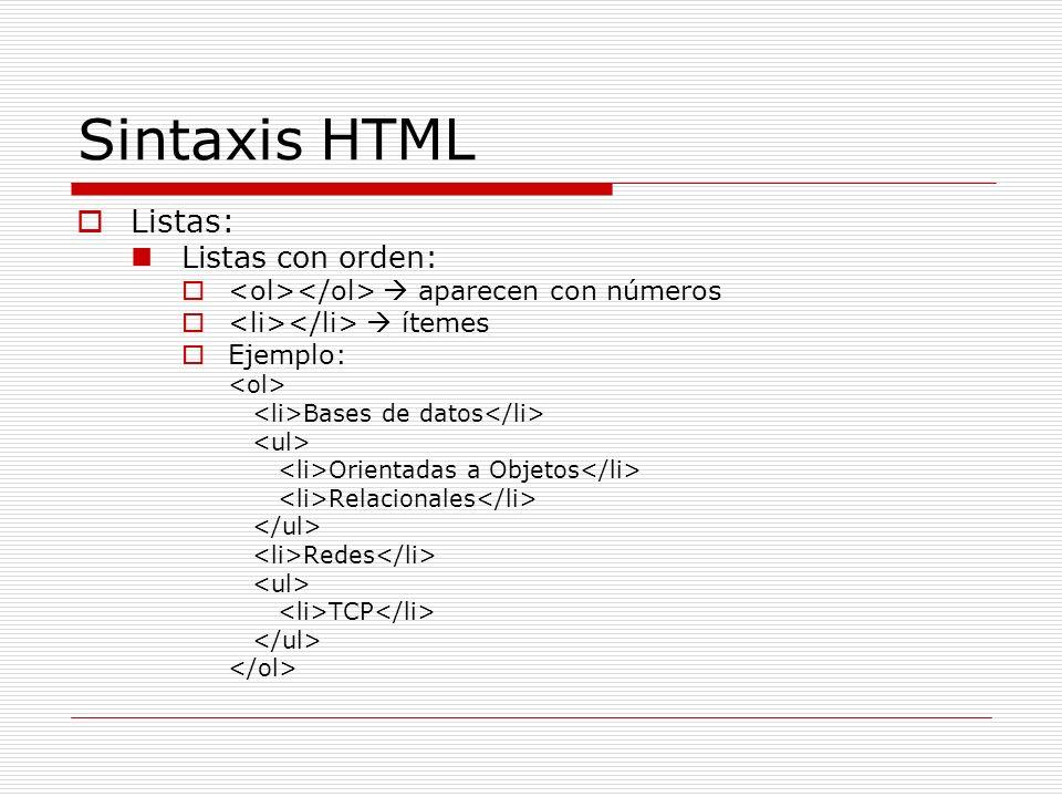 Sintaxis HTML Listas: Listas con orden: