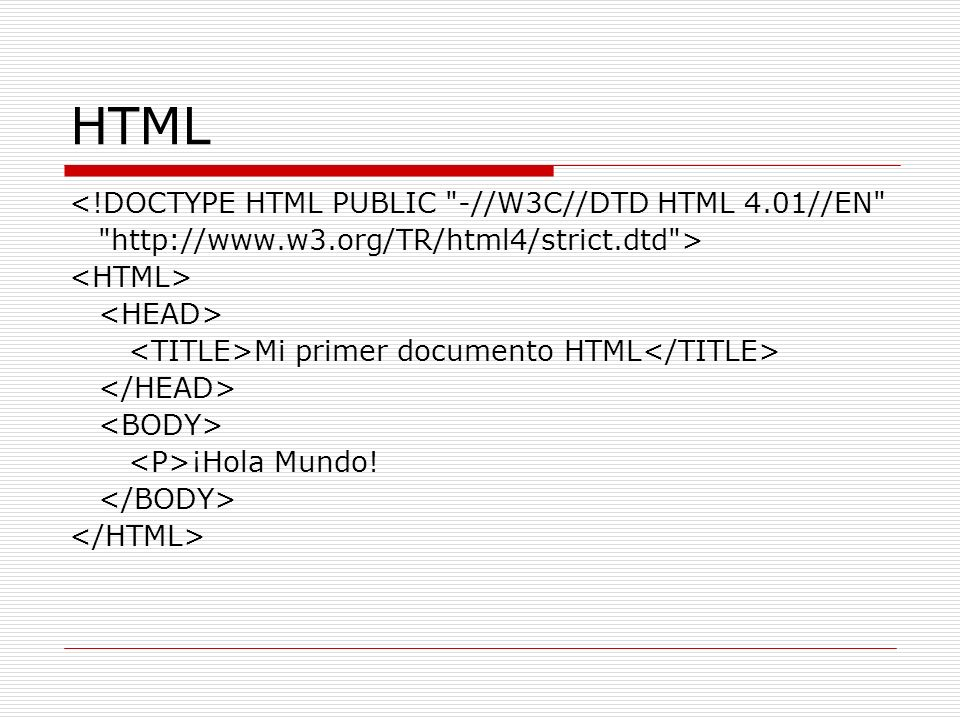 HTML <!DOCTYPE HTML PUBLIC -//W3C//DTD HTML 4.01//EN