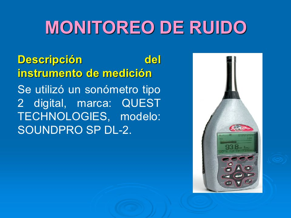 MONITOREO DE RUIDO Descripción del instrumento de medición