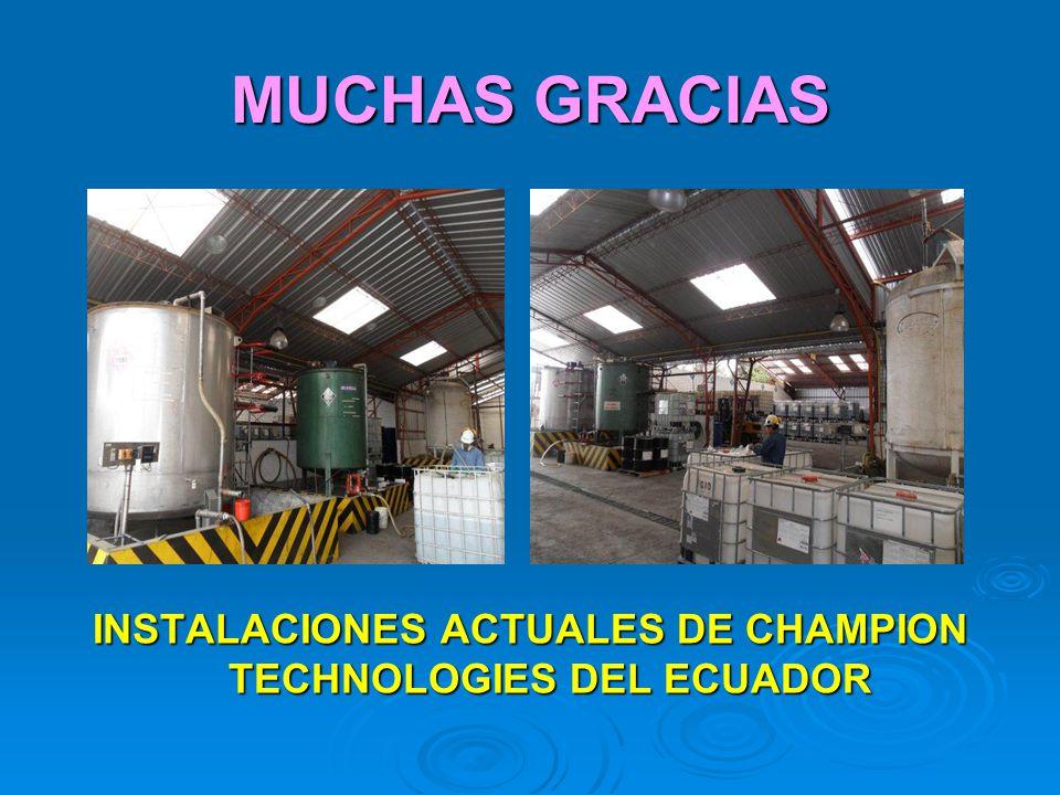 INSTALACIONES ACTUALES DE CHAMPION TECHNOLOGIES DEL ECUADOR