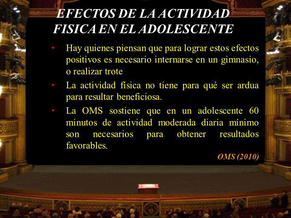 EFECTOS DE LA ACTIVIDAD FISICA EN EL ADOLESCENTE