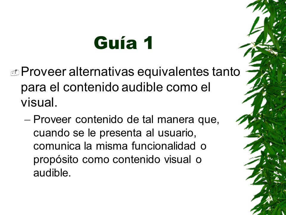 Guía 1Proveer alternativas equivalentes tanto para el contenido audible como el visual.