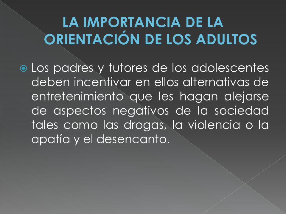 LA IMPORTANCIA DE LA ORIENTACIÓN DE LOS ADULTOS
