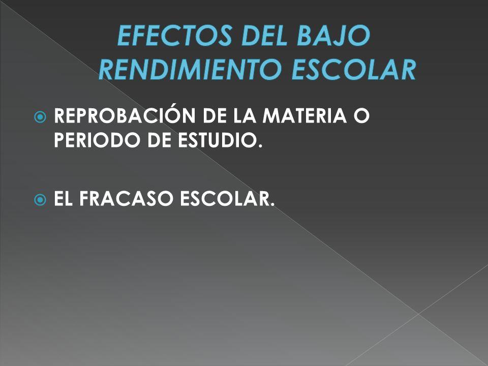 EFECTOS DEL BAJO RENDIMIENTO ESCOLAR