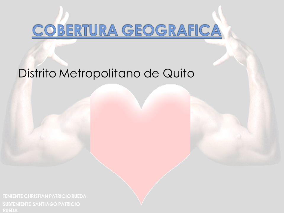 COBERTURA GEOGRAFICA Distrito Metropolitano de Quito