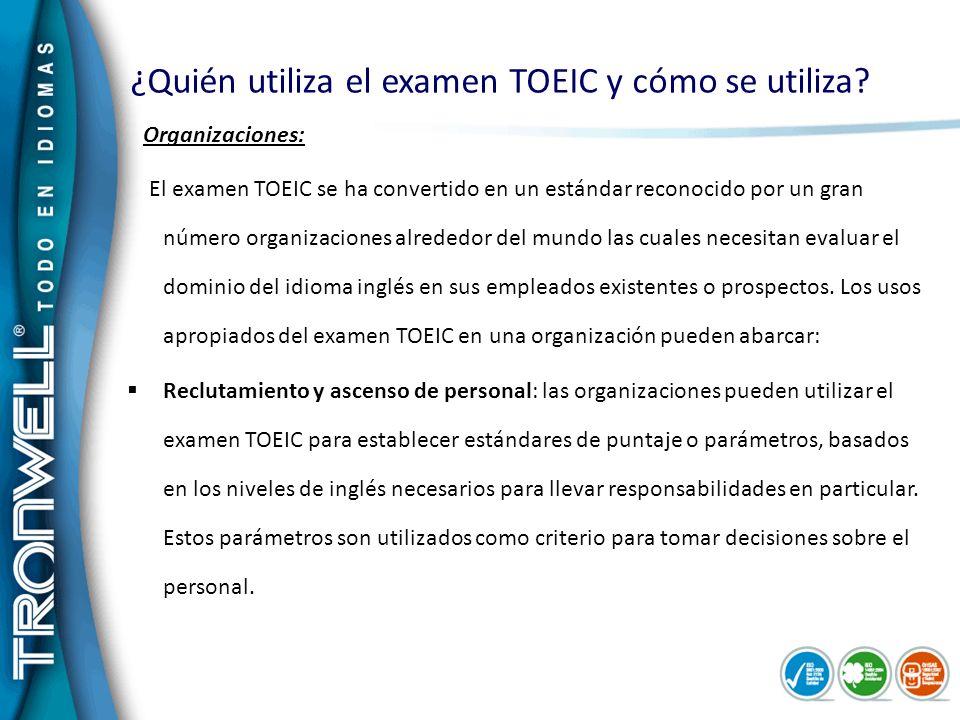 ¿Quién utiliza el examen TOEIC y cómo se utiliza