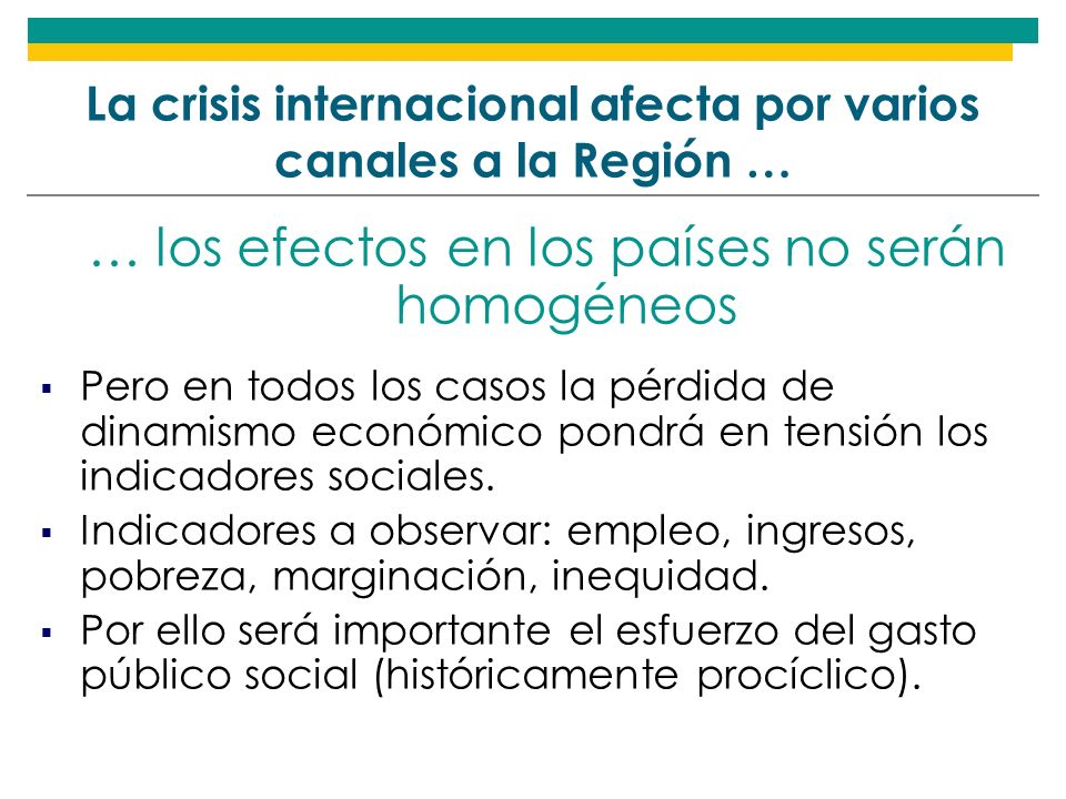 La crisis internacional afecta por varios canales a la Región …