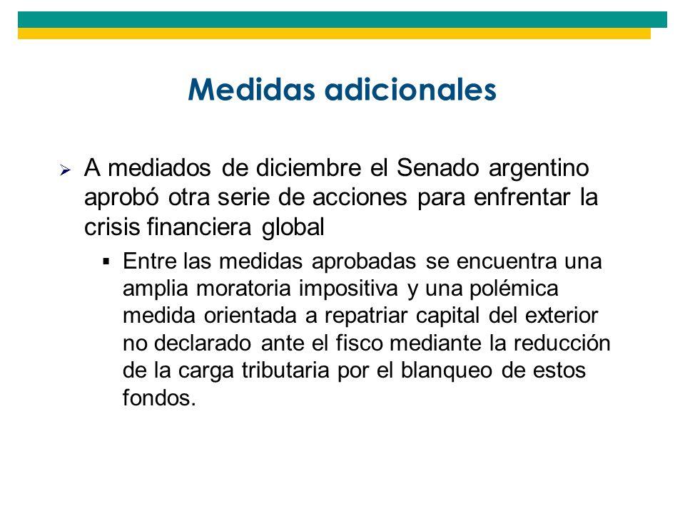 Medidas adicionales A mediados de diciembre el Senado argentino aprobó otra serie de acciones para enfrentar la crisis financiera global.
