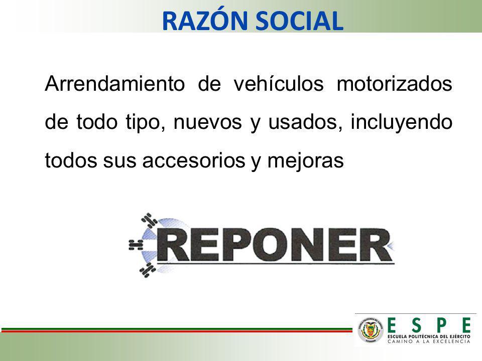 RAZÓN SOCIAL Arrendamiento de vehículos motorizados de todo tipo, nuevos y usados, incluyendo todos sus accesorios y mejoras.