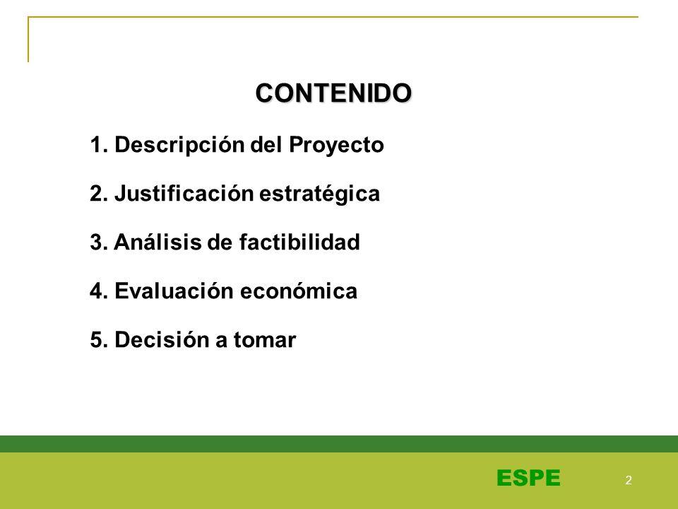 CONTENIDO 1. Descripción del Proyecto 2. Justificación estratégica
