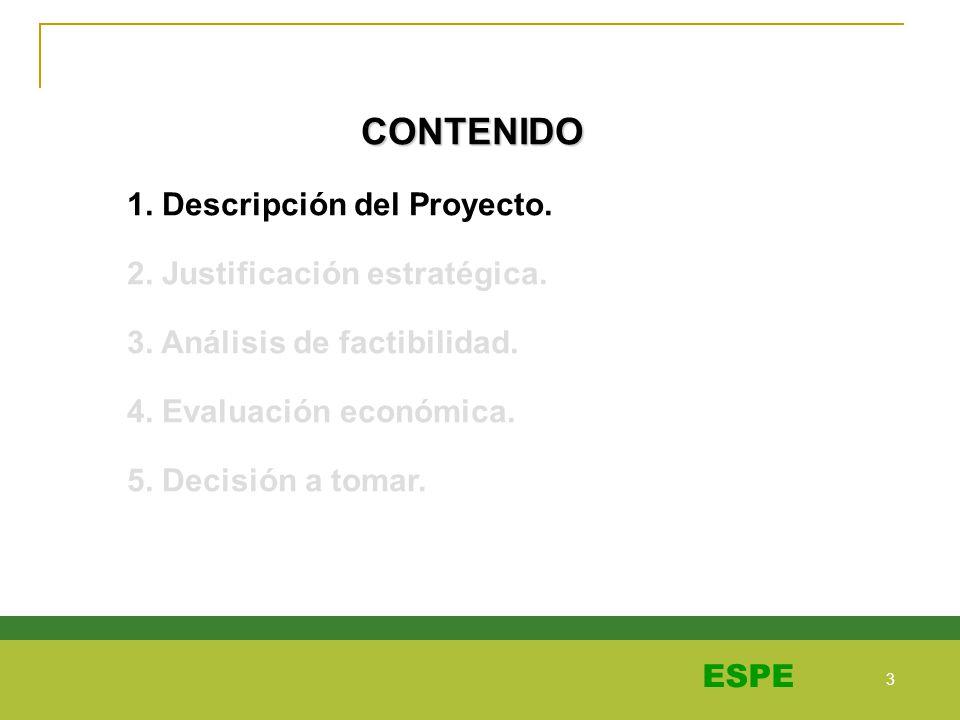 CONTENIDO 1. Descripción del Proyecto. 2. Justificación estratégica.