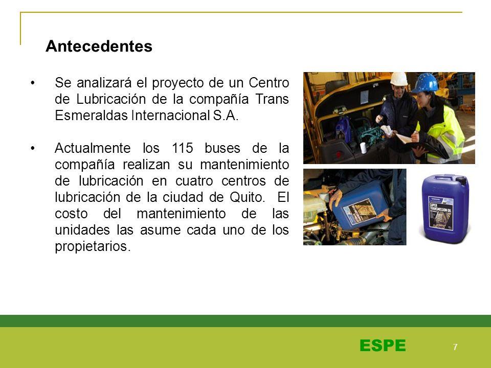 Antecedentes Se analizará el proyecto de un Centro de Lubricación de la compañía Trans Esmeraldas Internacional S.A.