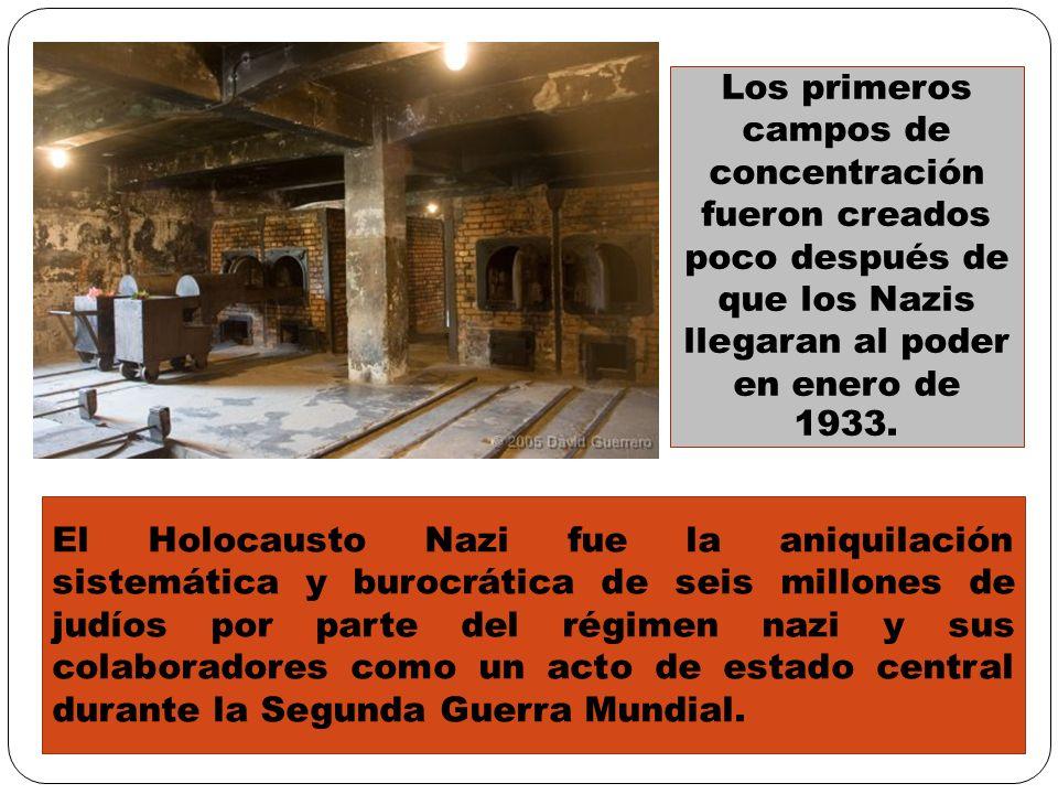 Los primeros campos de concentración fueron creados poco después de que los Nazis llegaran al poder en enero de 1933.
