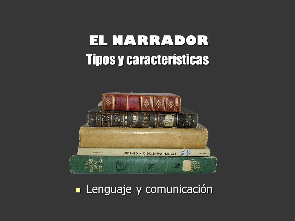 EL NARRADOR Tipos y características