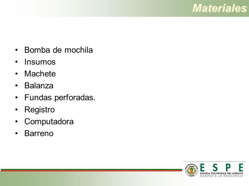 Materiales Bomba de mochila Insumos Machete Balanza Fundas perforadas.