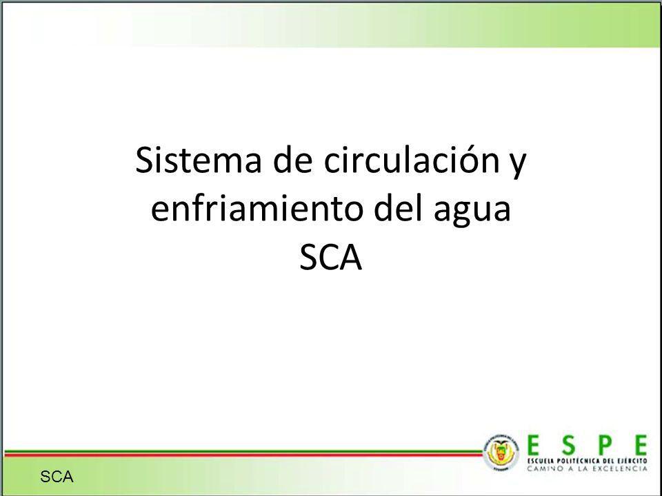 Sistema de circulación y enfriamiento del agua SCA