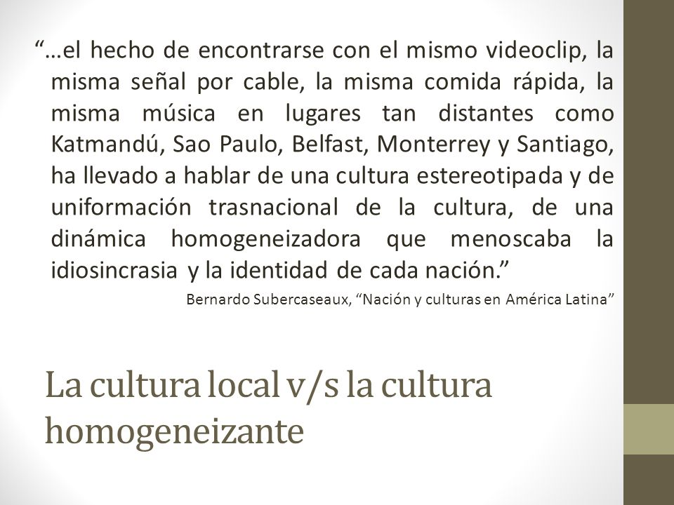 La cultura local v/s la cultura homogeneizante
