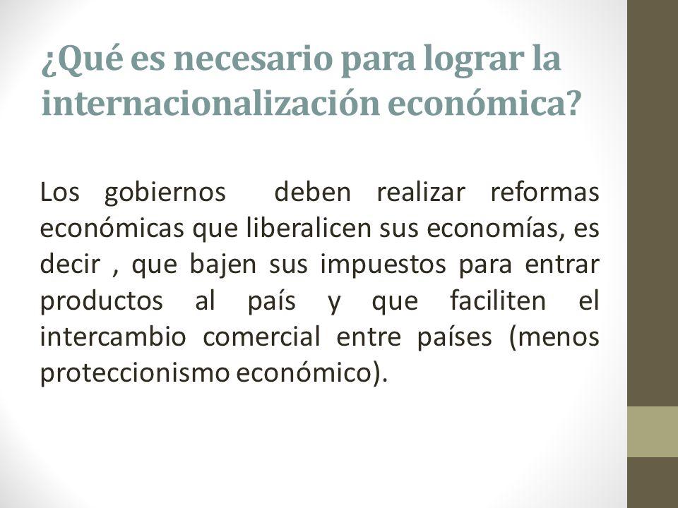 ¿Qué es necesario para lograr la internacionalización económica