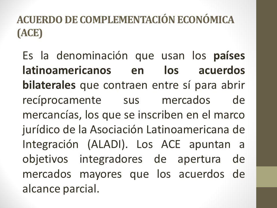 ACUERDO DE COMPLEMENTACIÓN ECONÓMICA (ACE)