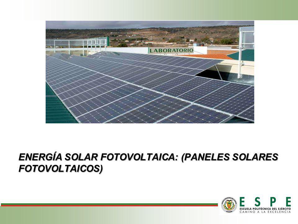ENERGÍA SOLAR FOTOVOLTAICA: (PANELES SOLARES FOTOVOLTAICOS)