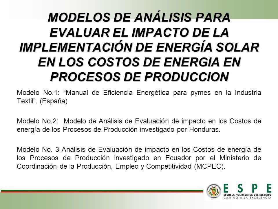 MODELOS DE ANÁLISIS PARA EVALUAR EL IMPACTO DE LA IMPLEMENTACIÓN DE ENERGÍA SOLAR EN LOS COSTOS DE ENERGIA EN PROCESOS DE PRODUCCION