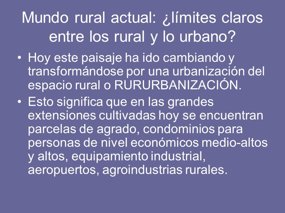 Mundo rural actual: ¿límites claros entre los rural y lo urbano