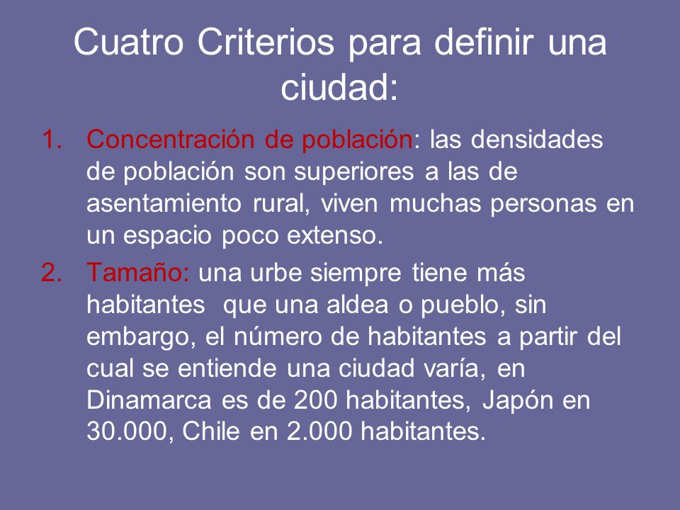 Cuatro Criterios para definir una ciudad: