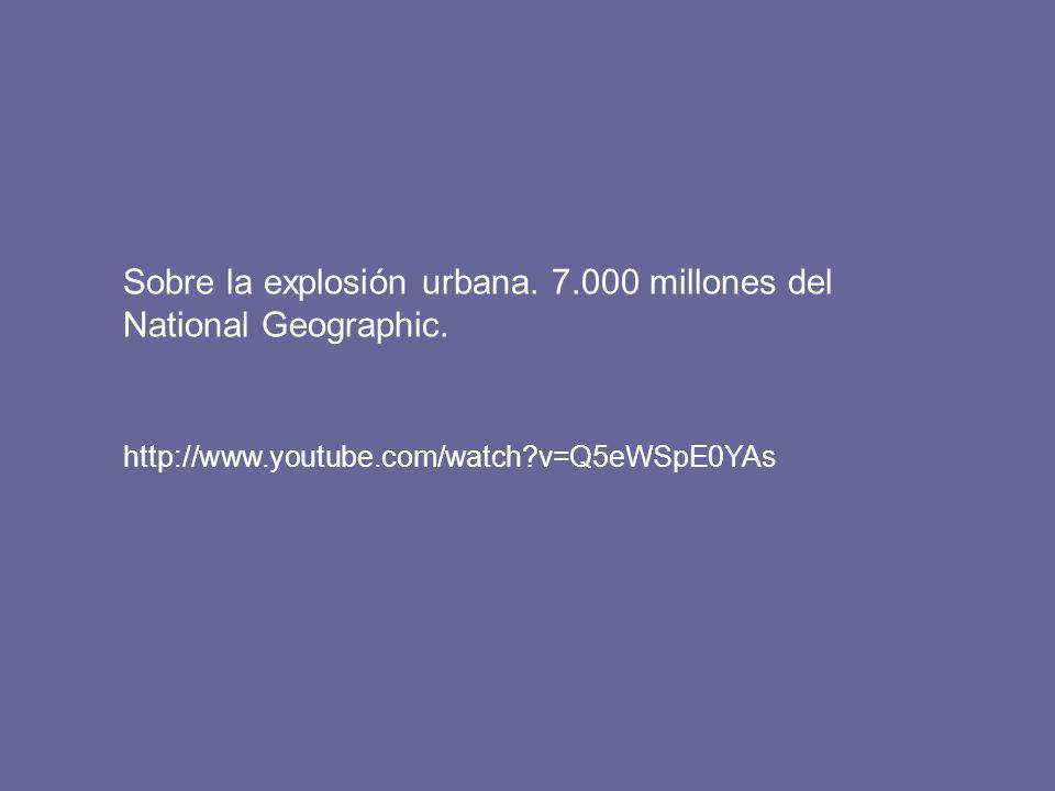 Sobre la explosión urbana. 7.000 millones del National Geographic.
