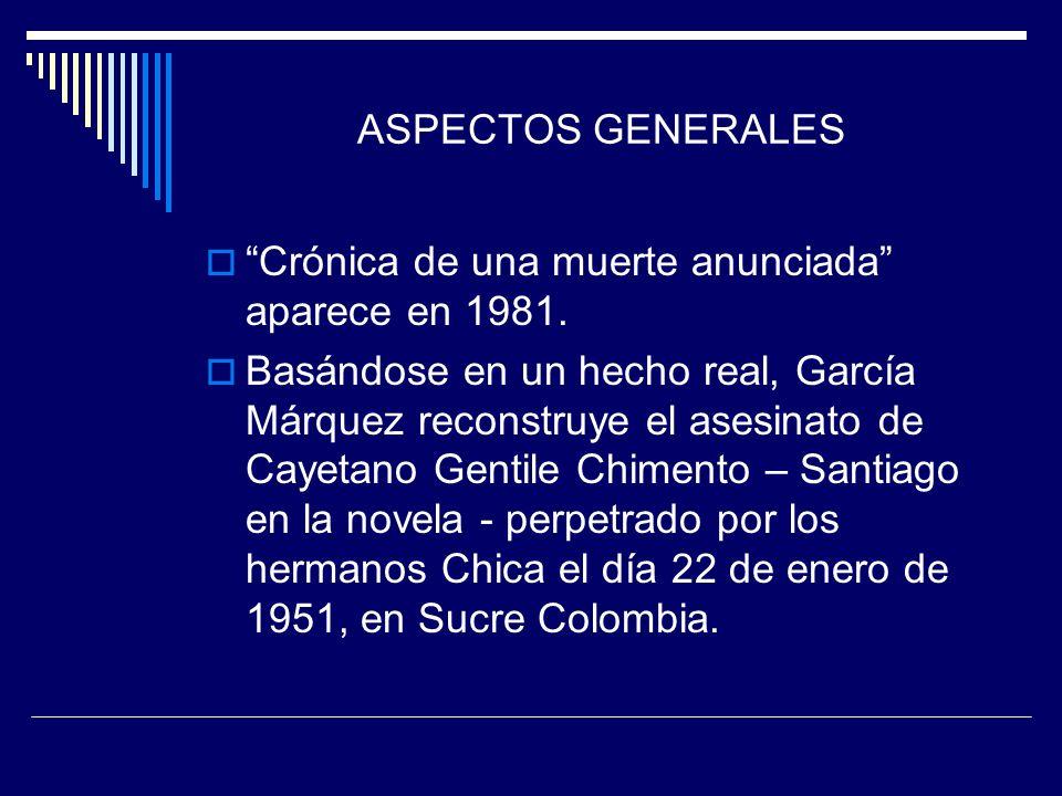 ASPECTOS GENERALES Crónica de una muerte anunciada aparece en 1981.