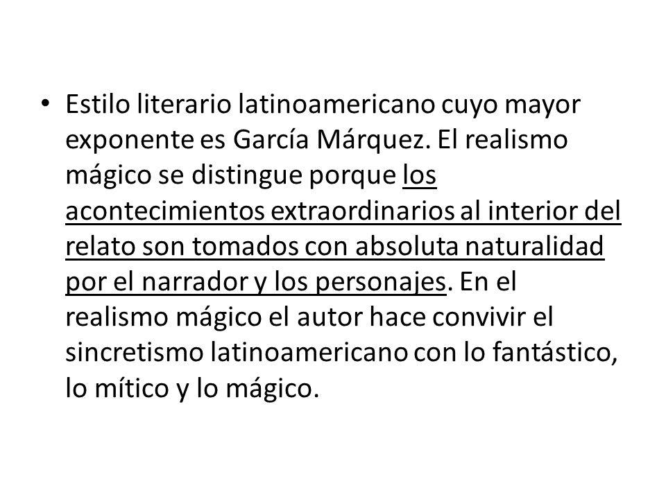 Estilo literario latinoamericano cuyo mayor exponente es García Márquez.