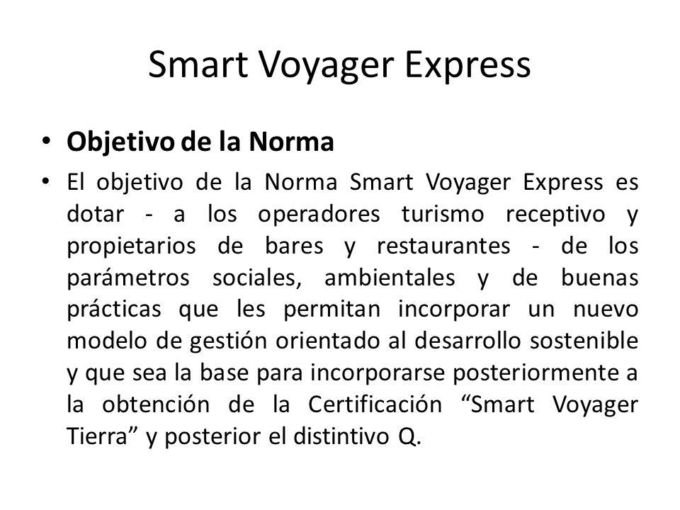 Smart Voyager Express Objetivo de la Norma