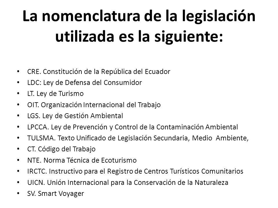 La nomenclatura de la legislación utilizada es la siguiente: