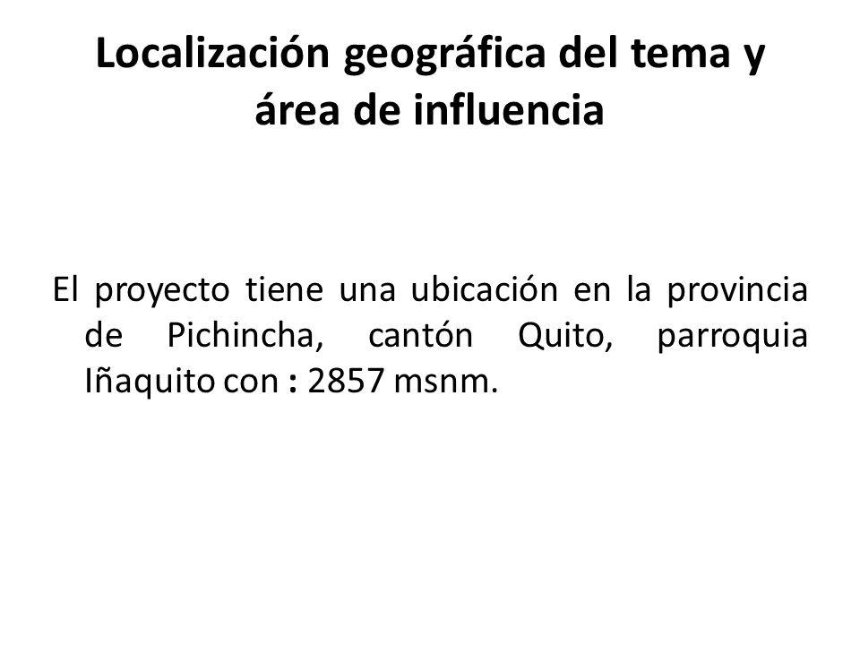 Localización geográfica del tema y área de influencia
