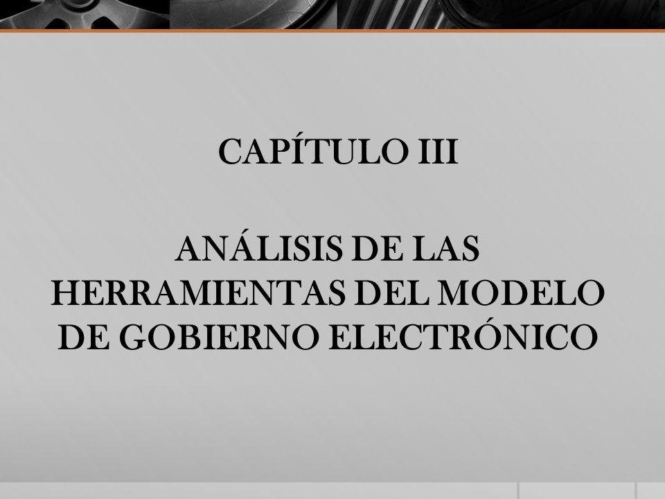 ANÁLISIS DE LAS HERRAMIENTAS DEL MODELO DE GOBIERNO ELECTRÓNICO