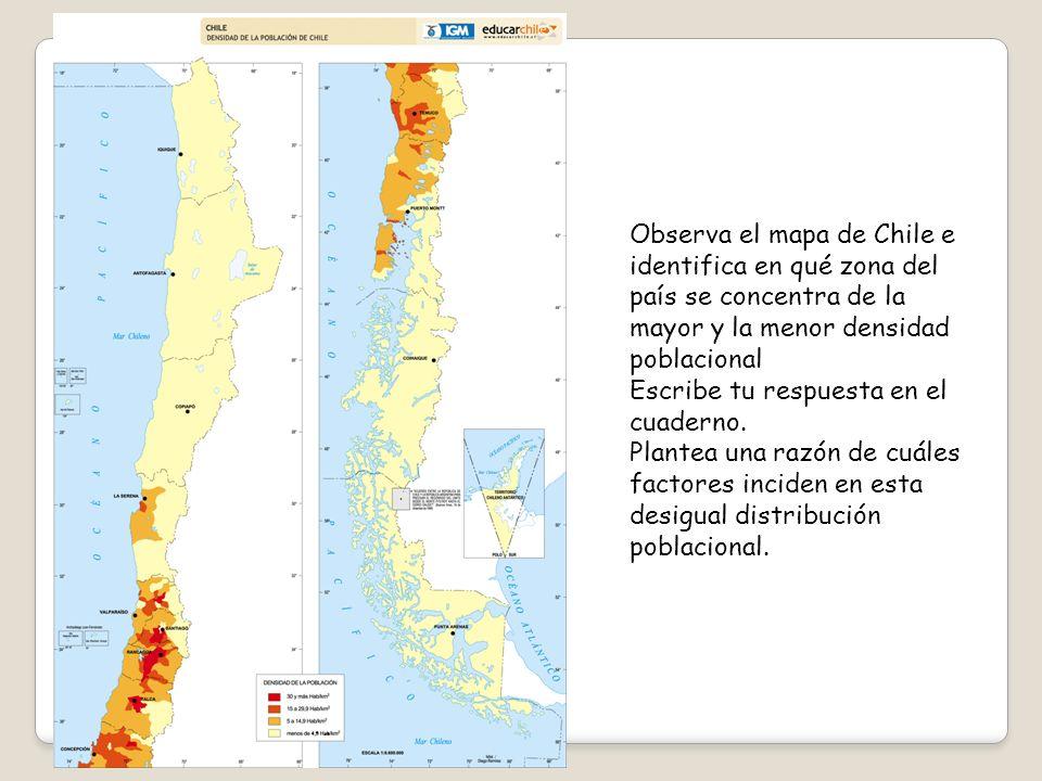 Observa el mapa de Chile e identifica en qué zona del país se concentra de la mayor y la menor densidad poblacional
