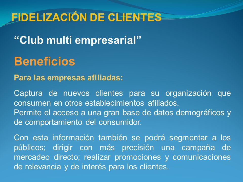 Beneficios FIDELIZACIÓN DE CLIENTES Club multi empresarial