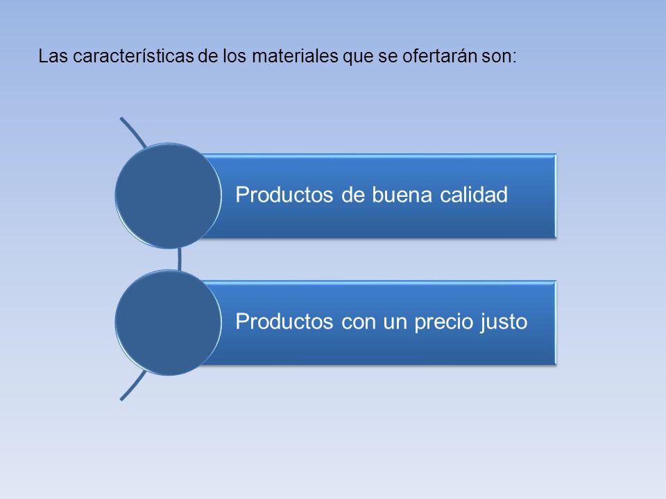 Productos de buena calidad Productos con un precio justo