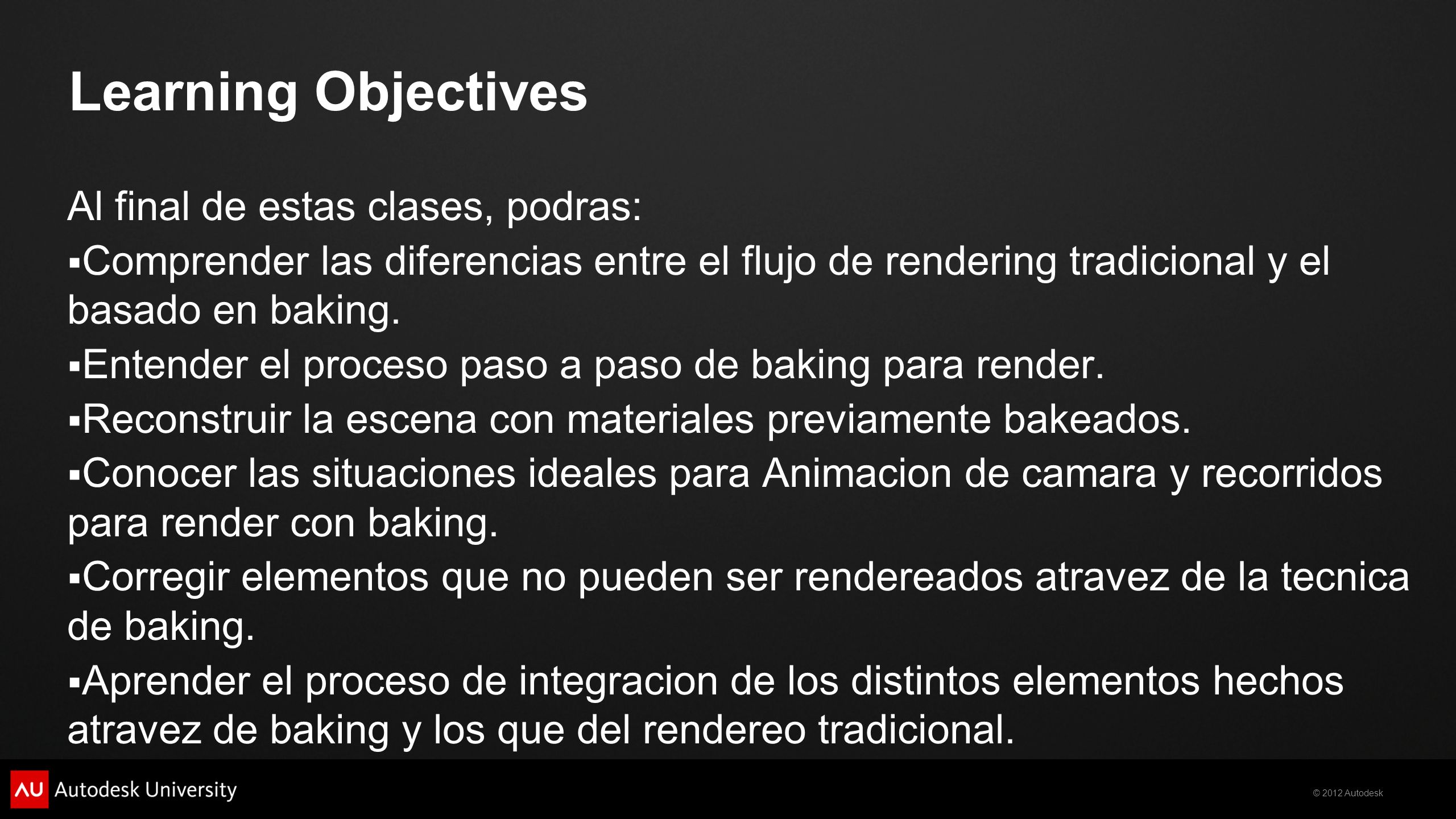 Learning Objectives Al final de estas clases, podras: