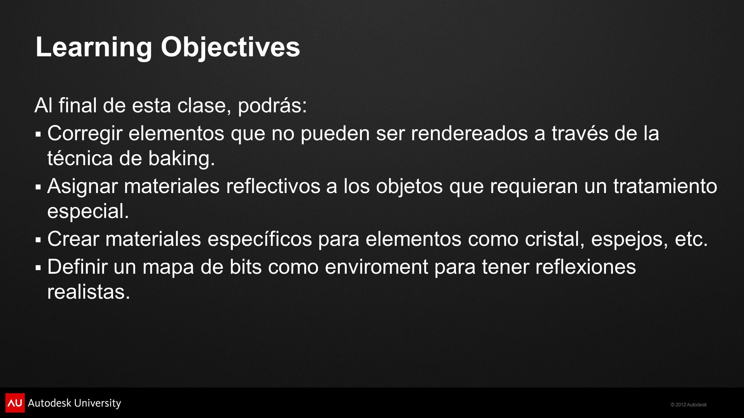 Learning Objectives Al final de esta clase, podrás:
