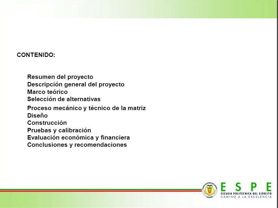 CONTENIDO: Resumen del proyecto Descripción general del proyecto Marco teórico Selección de alternativas